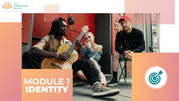The Songwriter's Process course Module 1 Identity-880w