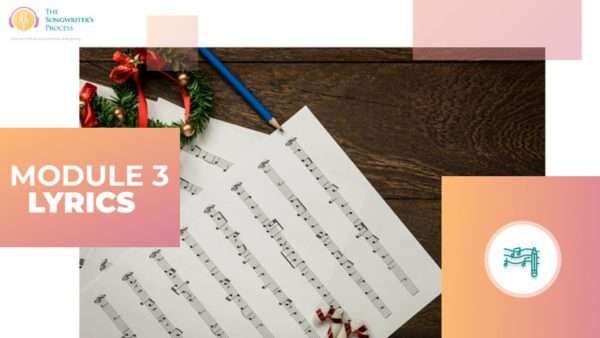 The Songwriter's Process course Module 3 Lyrics-880w
